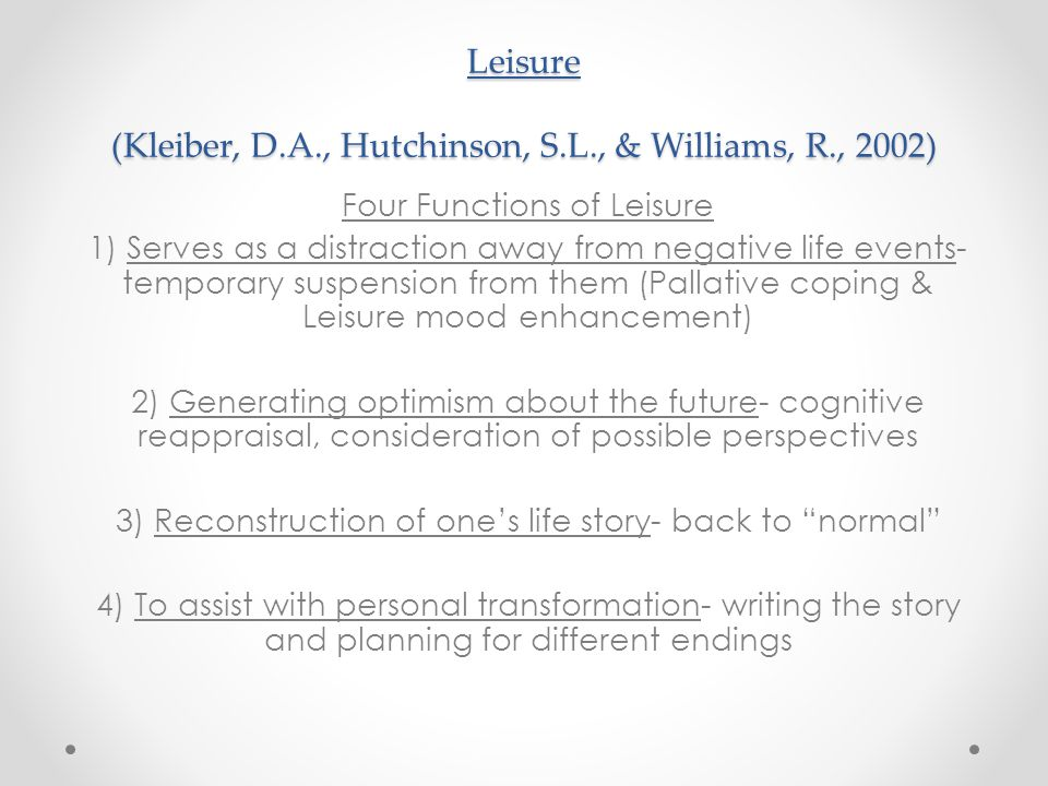Leisure (Kleiber, D.A., Hutchinson, S.L., & Williams, R., 2002)