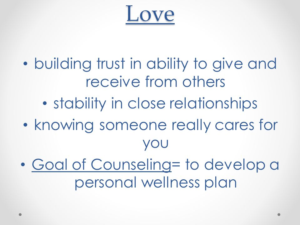 Love building trust in ability to give and receive from others