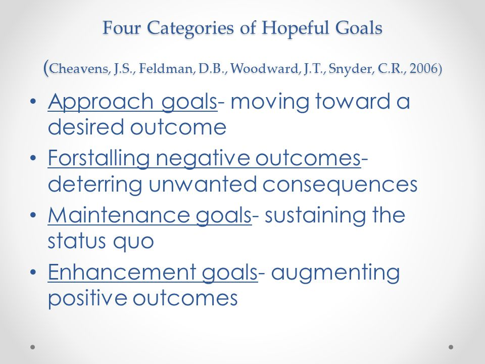 Approach goals- moving toward a desired outcome