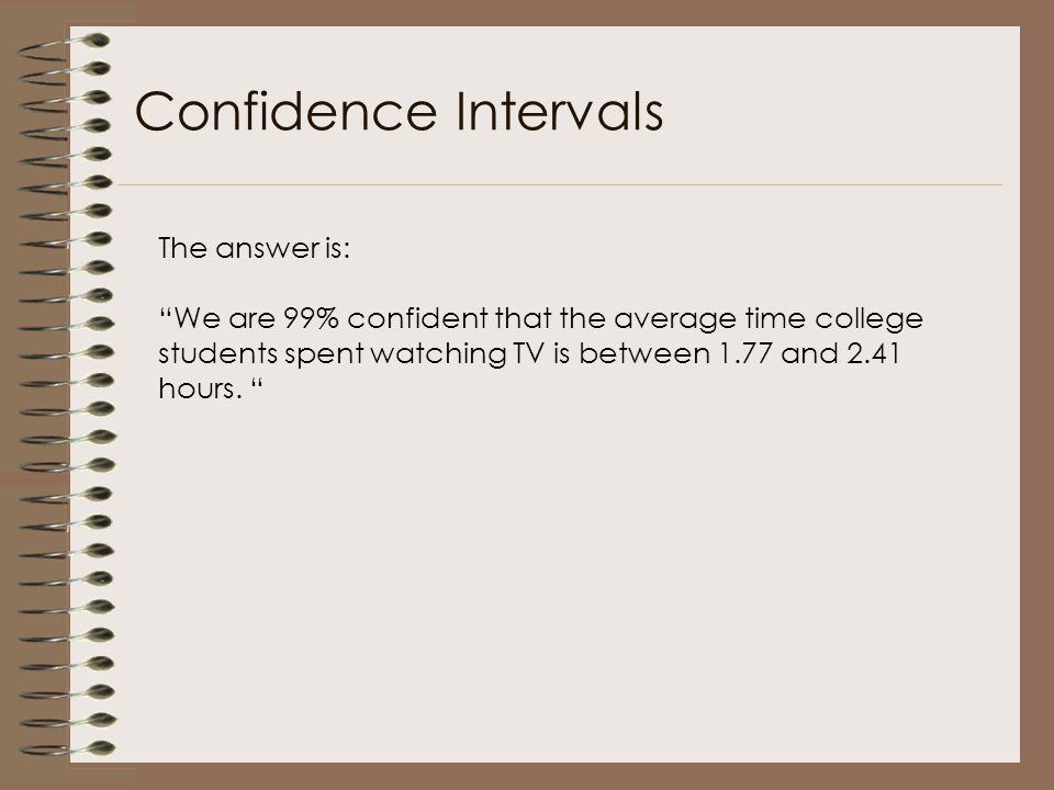 Confidence Intervals The answer is: