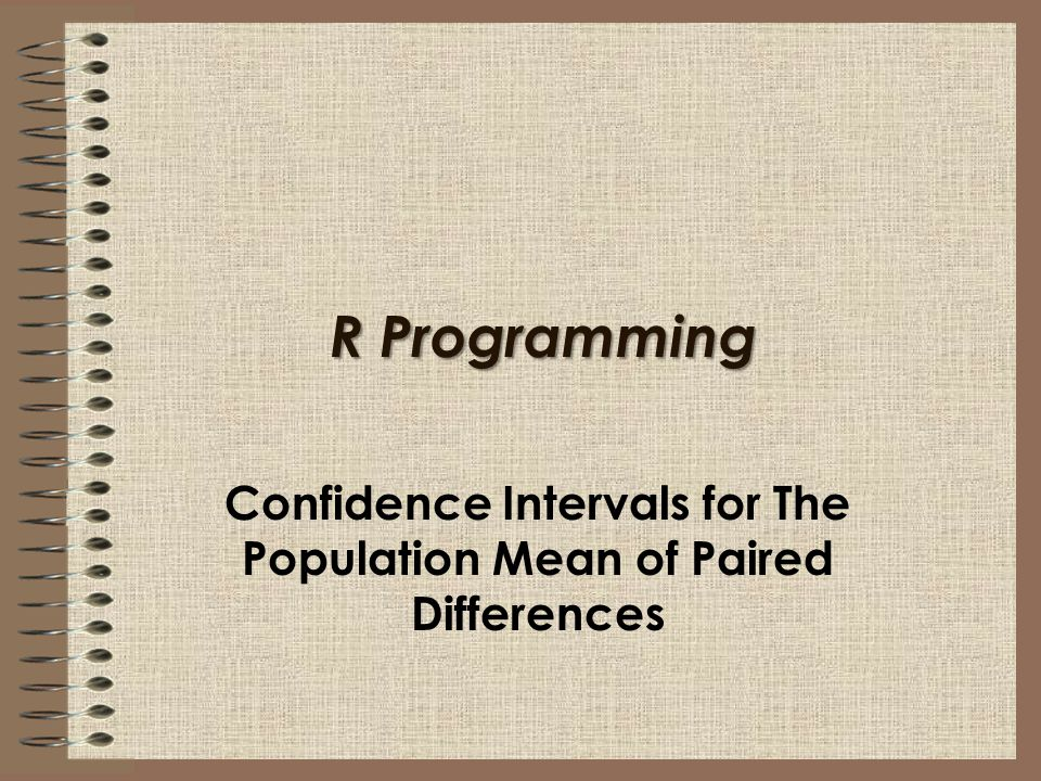 Confidence Intervals for The Population Mean of Paired Differences