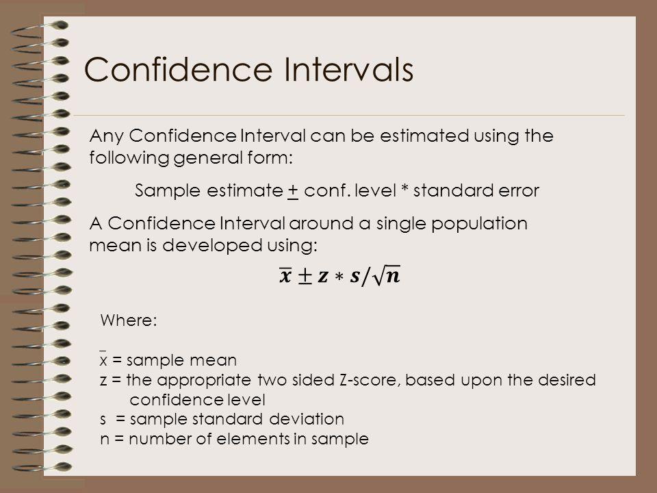 Sample estimate + conf. level * standard error
