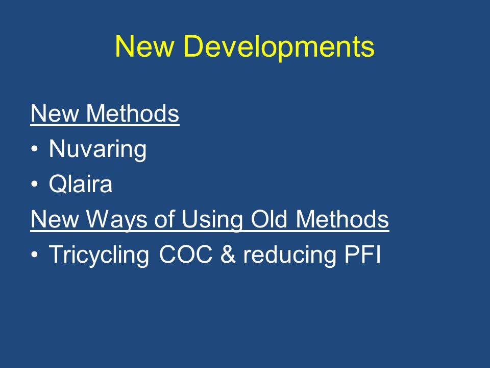 New Developments New Methods Nuvaring Qlaira