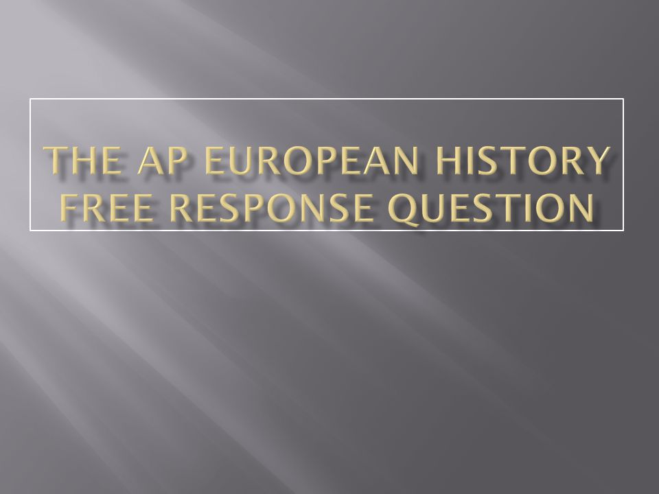 ap euro questions The momentous irish question had been overtaken by world war in you just finished chapter 25: the age of nationalism nice work more ap euro chapter outlines.