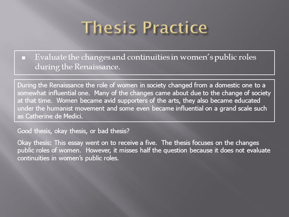 the ap european history response question ppt video online  thesis practice evaluate the changes and continuities in women s public roles during the renaissance