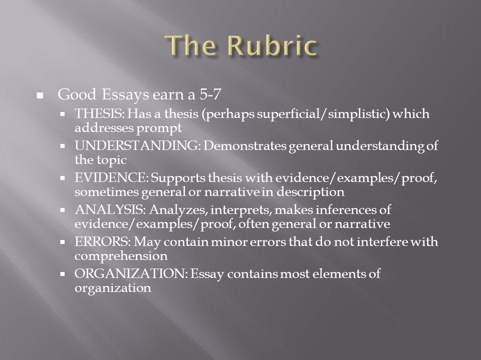 The Rubric Good Essays earn a 5-7