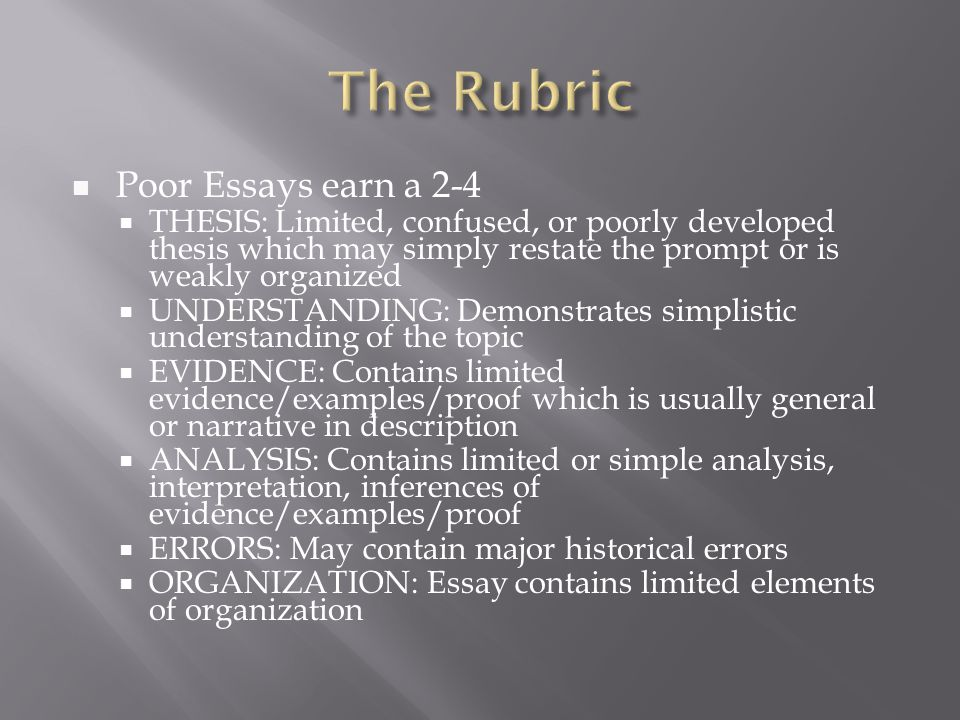 The Rubric Poor Essays earn a 2-4