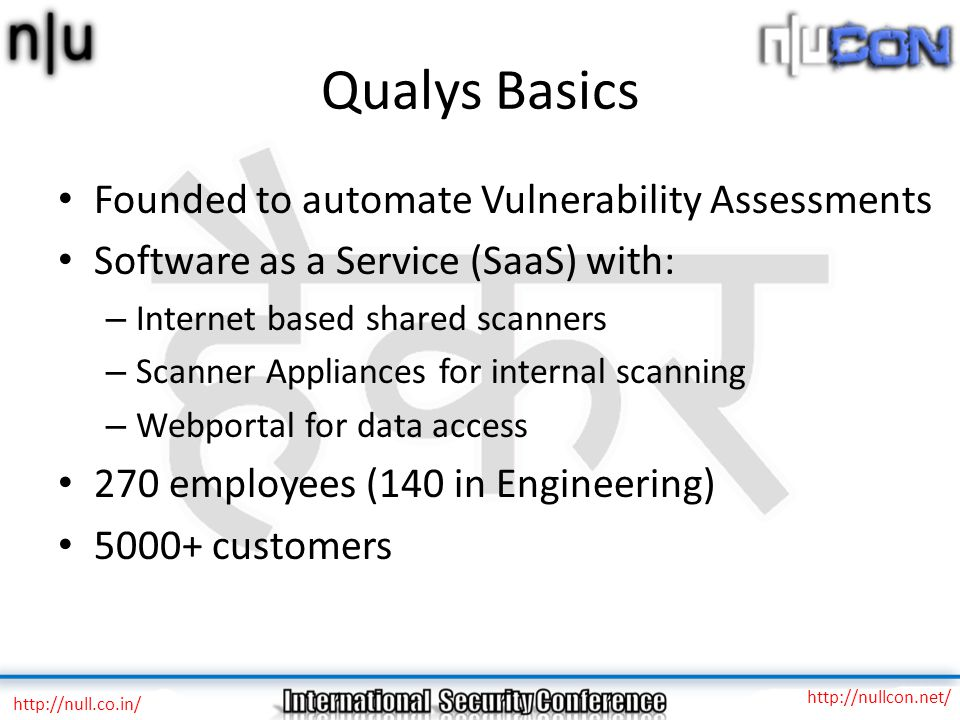 Qualys Basics Founded to automate Vulnerability Assessments