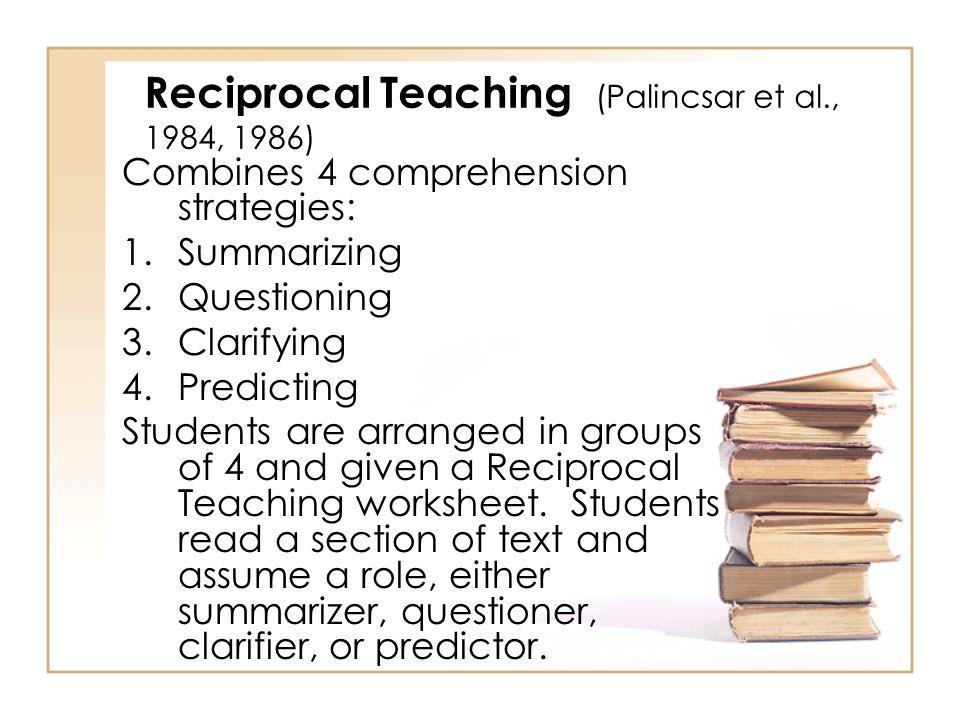 Reciprocal Teaching (Palincsar et al., 1984, 1986)