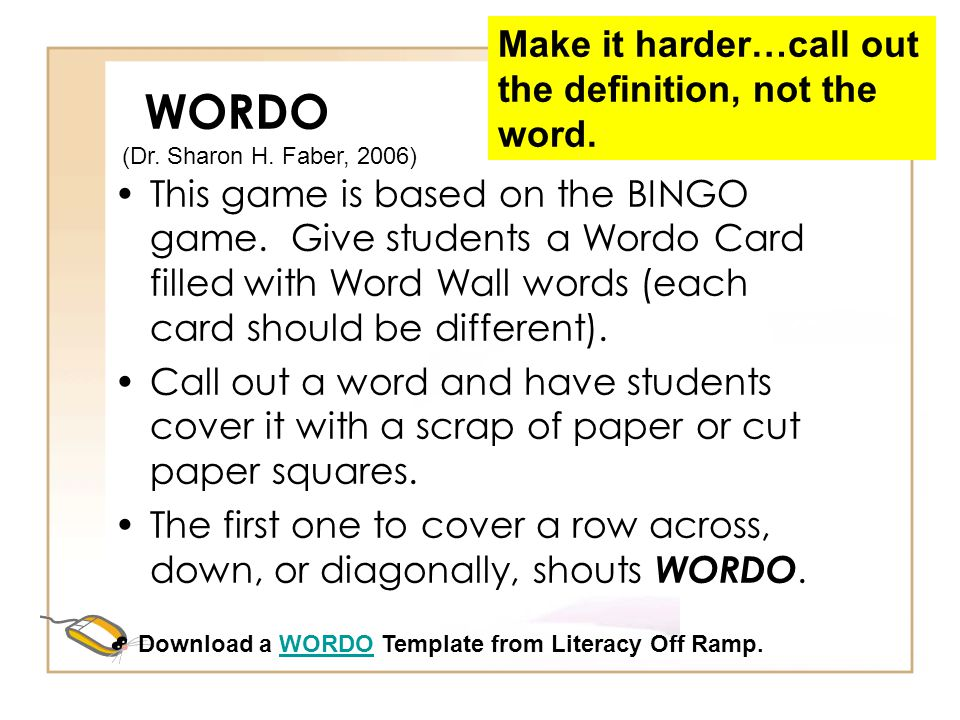 WORDO Make it harder…call out the definition, not the word.