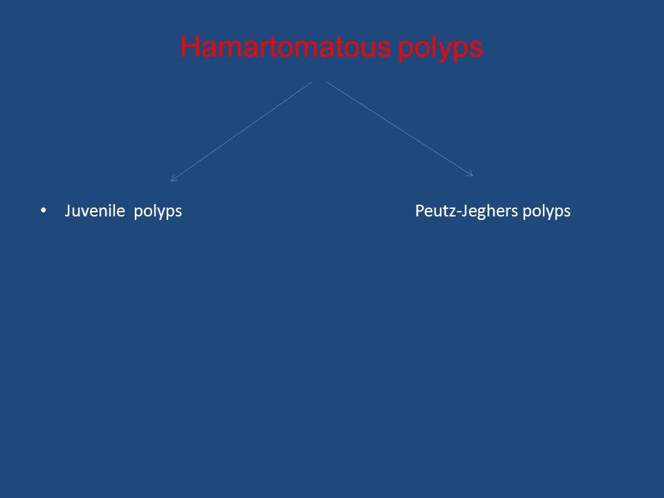 Hamartomatous polyps Juvenile polyps Peutz-Jeghers polyps.