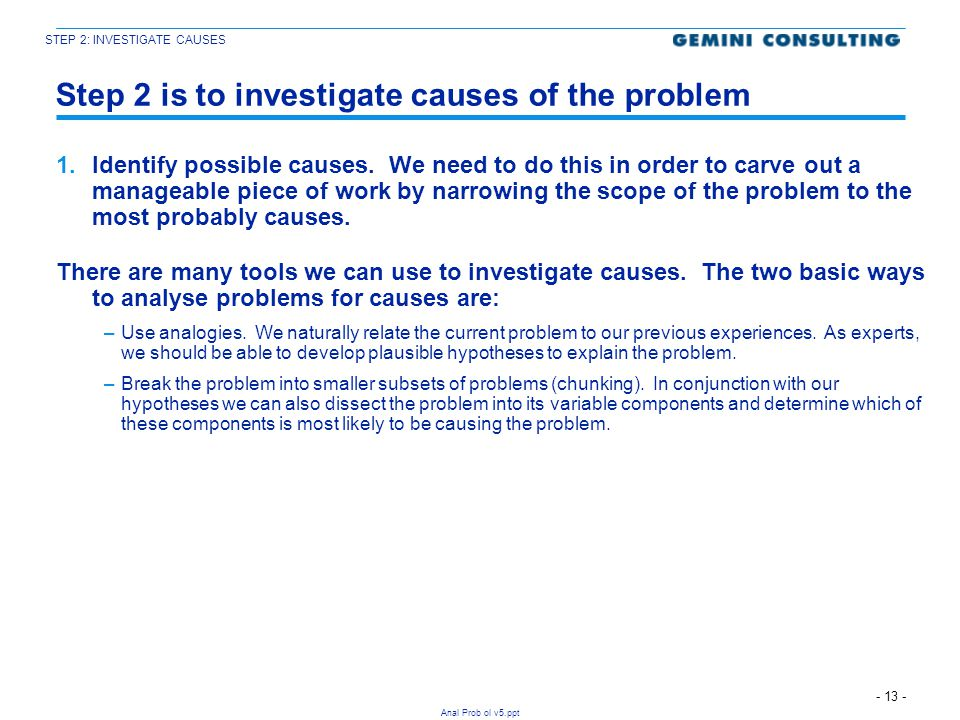 Step 2 is to investigate causes of the problem