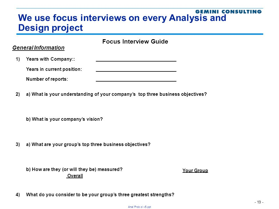 We use focus interviews on every Analysis and Design project
