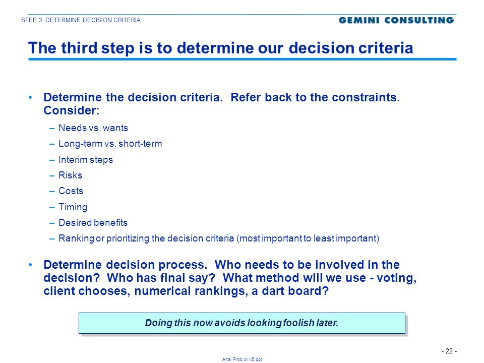 The third step is to determine our decision criteria