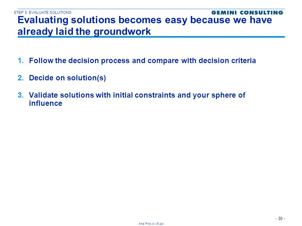 STEP 5: EVALUATE SOLUTIONS