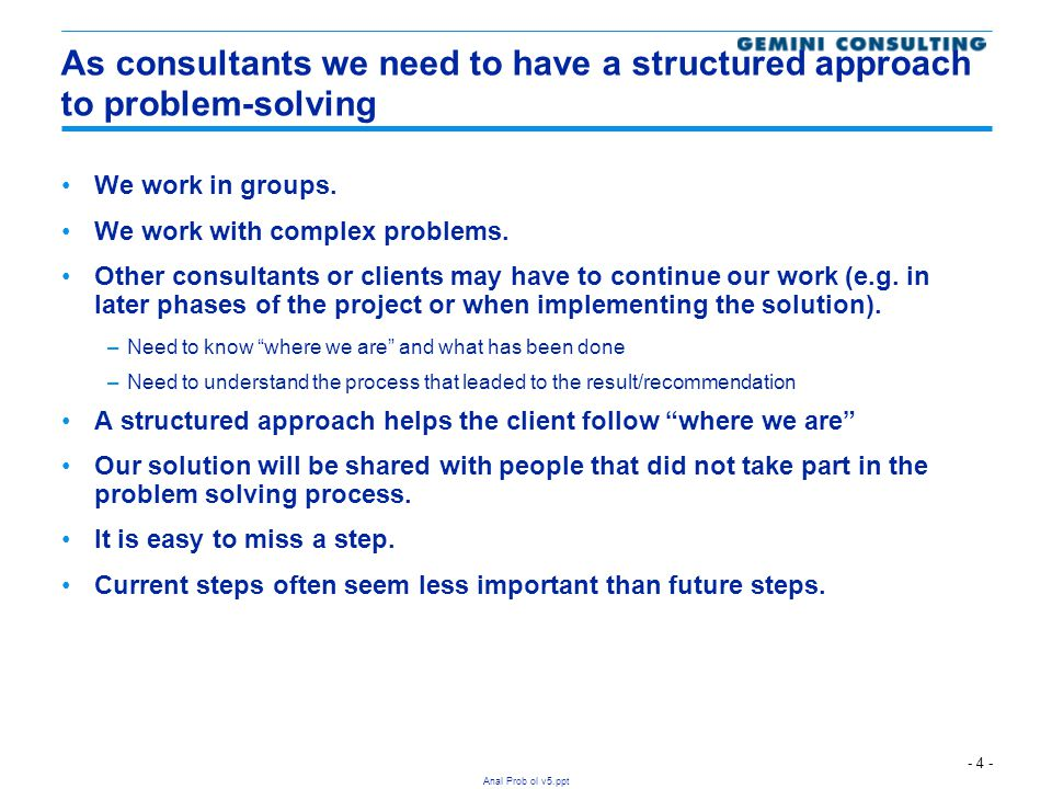 As consultants we need to have a structured approach to problem-solving