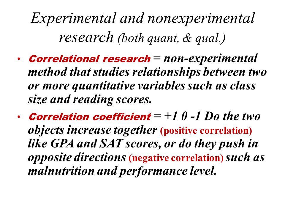 Experimental and nonexperimental research (both quant, & qual.)