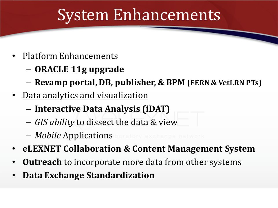 System Enhancements Platform Enhancements ORACLE 11g upgrade