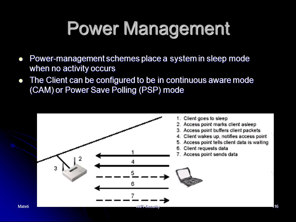 Power Management Power-management schemes place a system in sleep mode when no activity occurs.