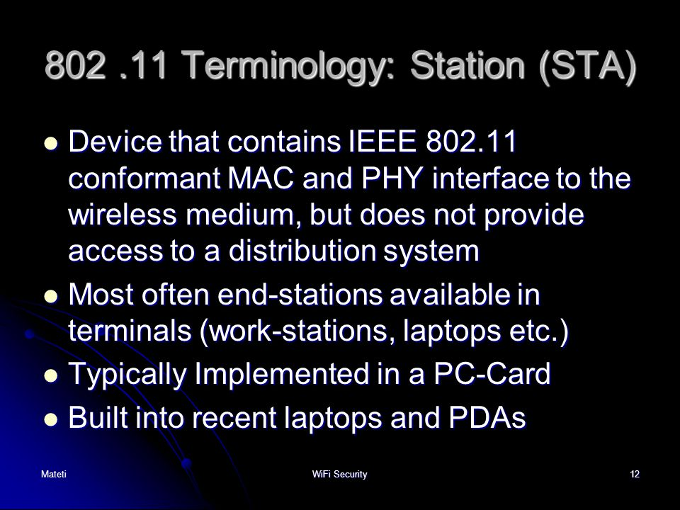 802 .11 Terminology: Station (STA)