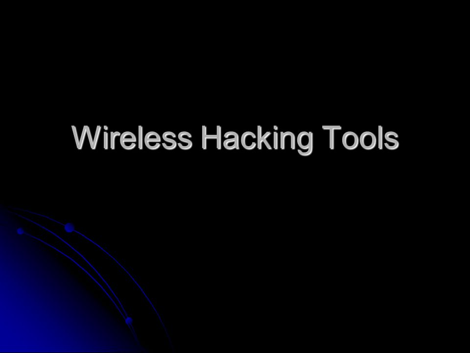 Wireless Hacking Tools
