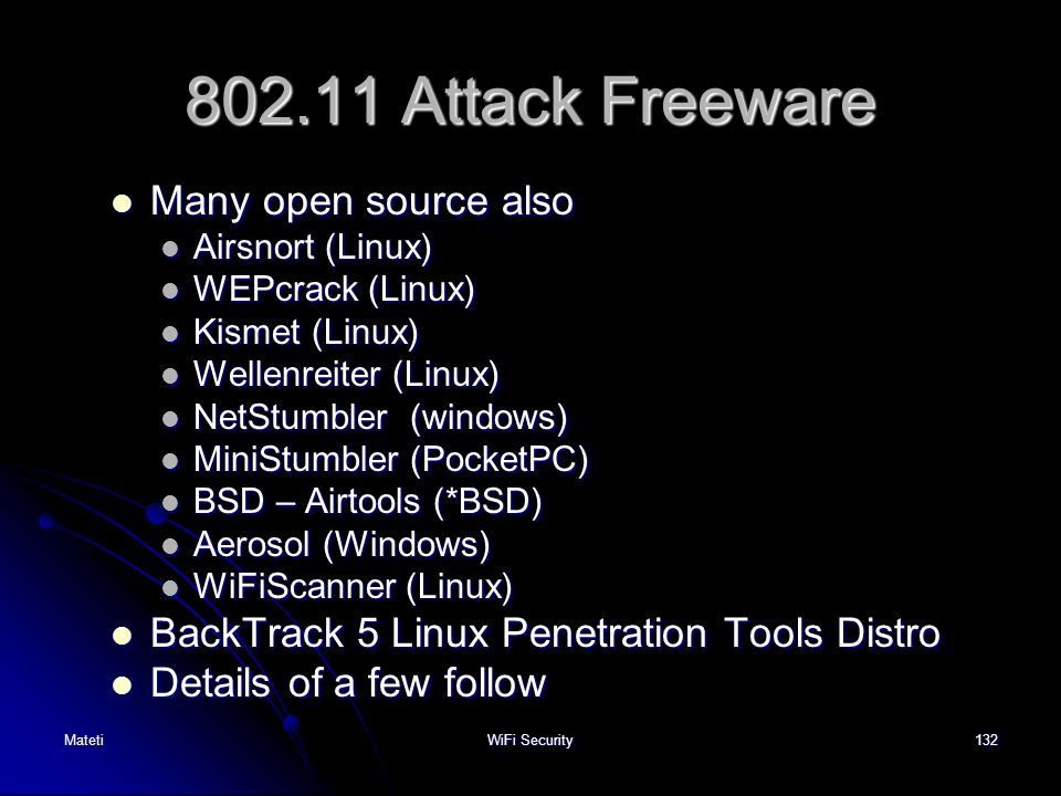 802.11 Attack Freeware Many open source also