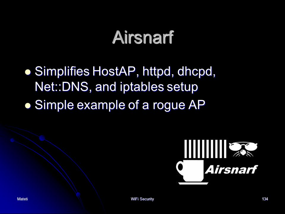 Airsnarf Simplifies HostAP, httpd, dhcpd, Net::DNS, and iptables setup