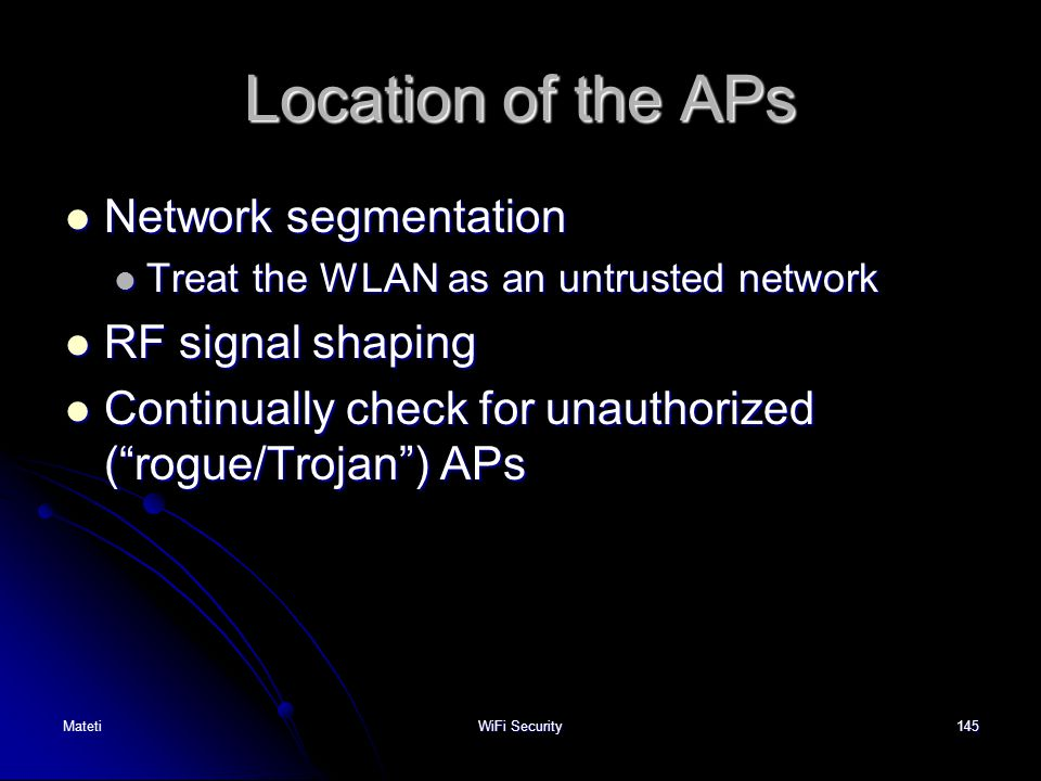 Location of the APs Network segmentation RF signal shaping