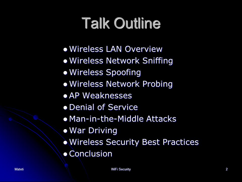 Talk Outline Wireless LAN Overview Wireless Network Sniffing