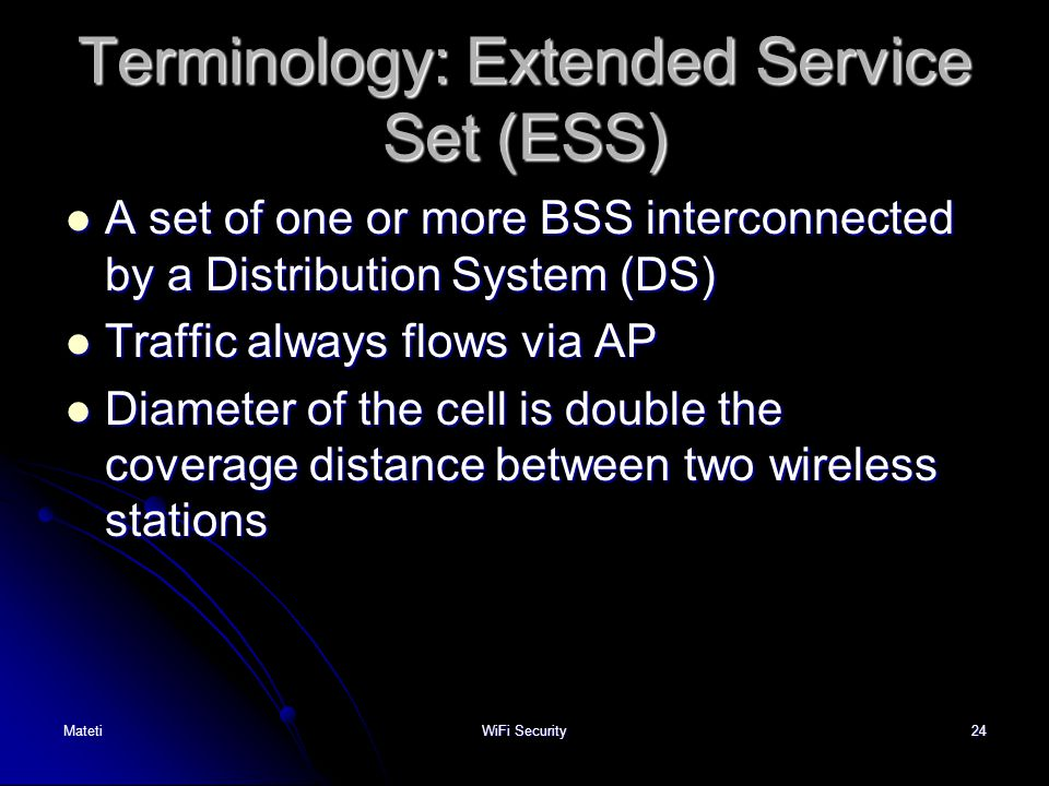 Terminology: Extended Service Set (ESS)