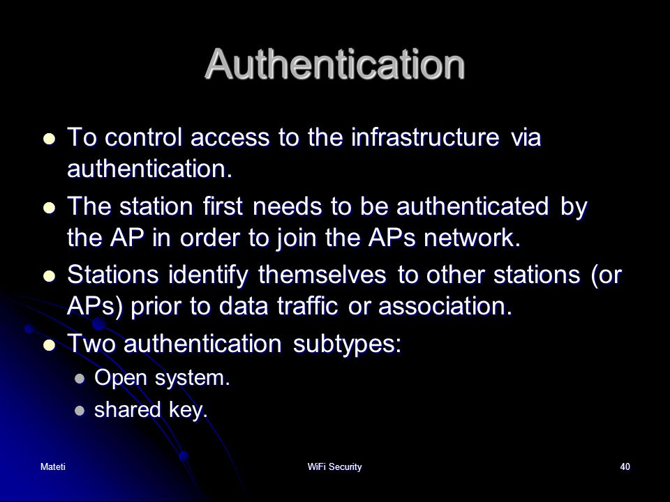 Authentication To control access to the infrastructure via authentication.