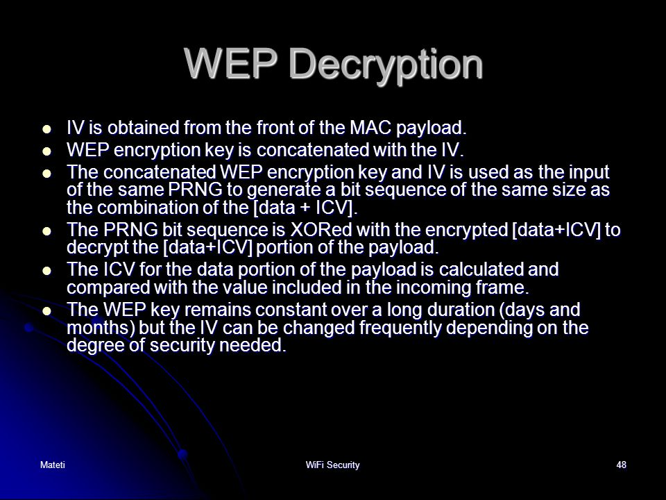 WEP Decryption IV is obtained from the front of the MAC payload.