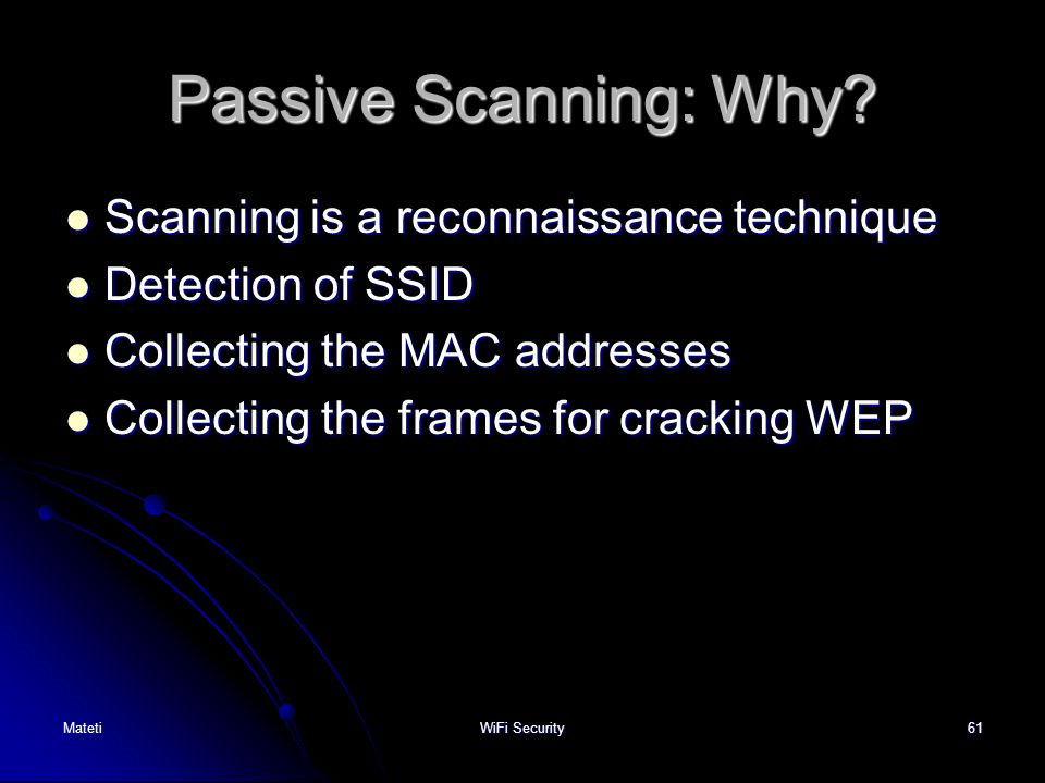 Passive Scanning: Why Scanning is a reconnaissance technique