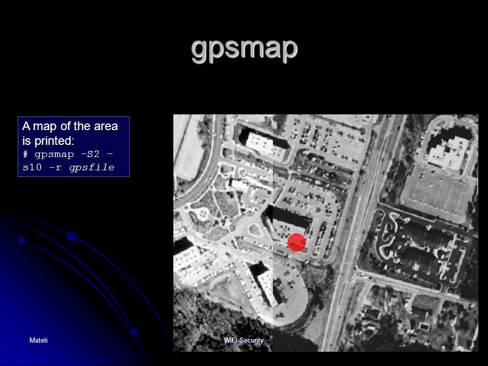gpsmap A map of the area is printed: # gpsmap –S2 –s10 -r gpsfile
