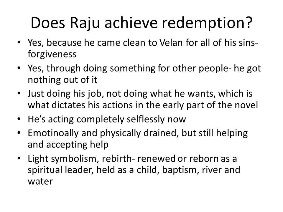 Does Raju achieve redemption