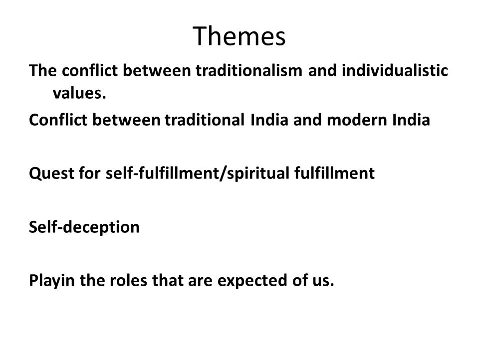 Themes The conflict between traditionalism and individualistic values.