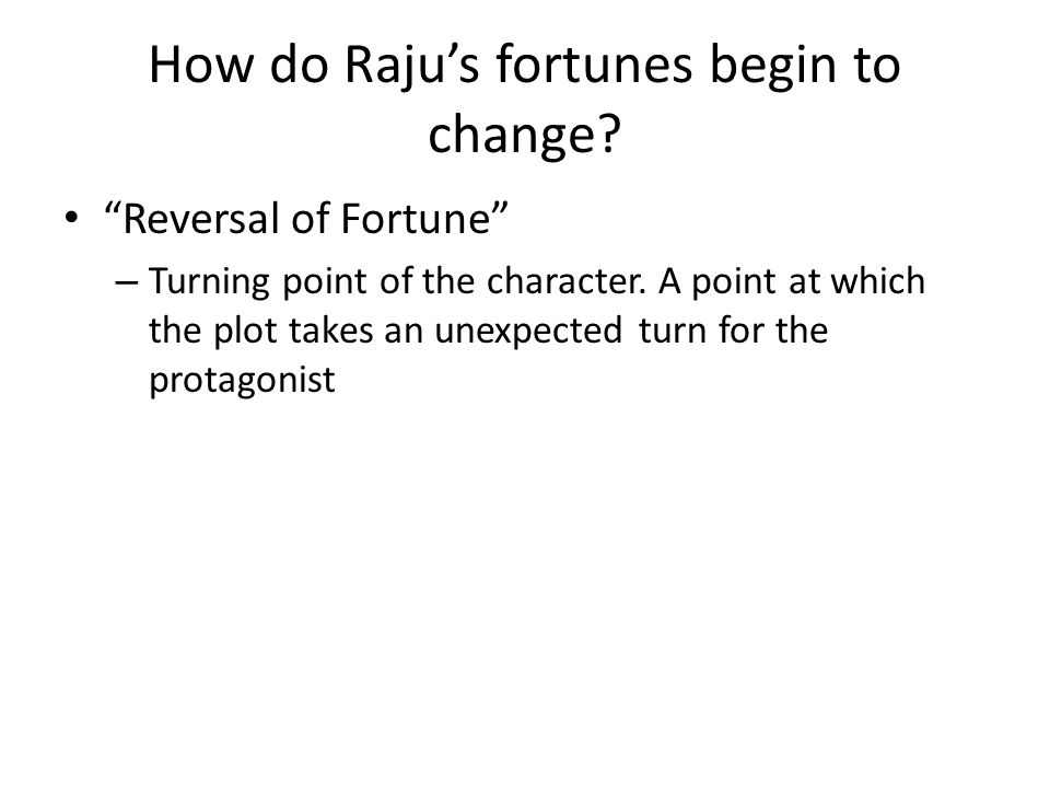 How do Raju's fortunes begin to change