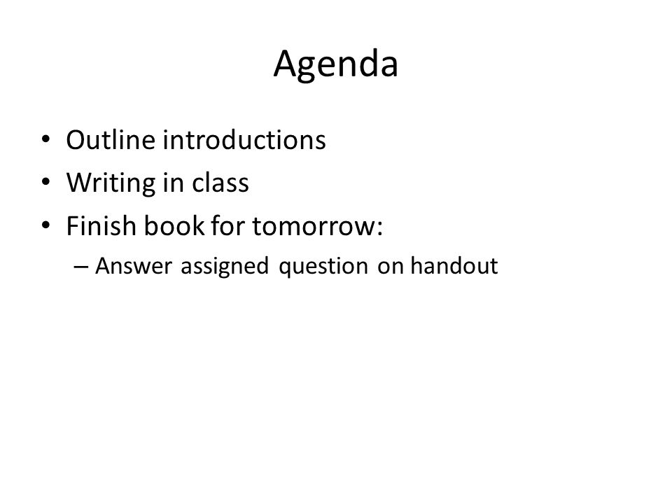 Agenda Outline introductions Writing in class