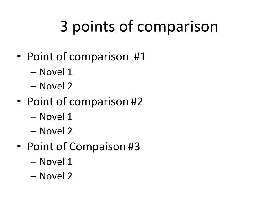 3 points of comparison Point of comparison #1 Point of comparison #2