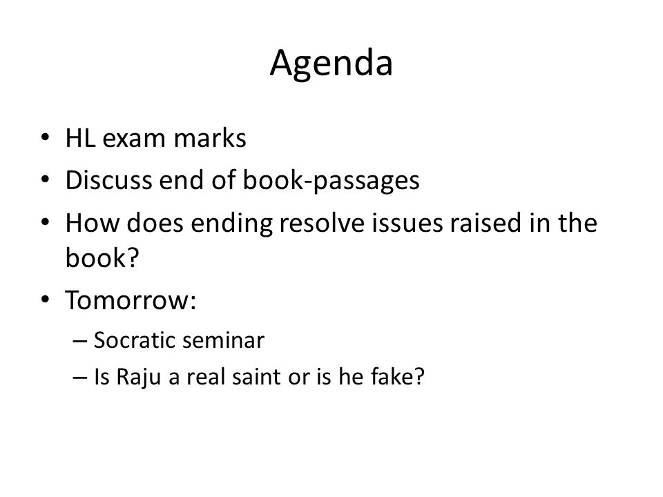 Agenda HL exam marks Discuss end of book-passages