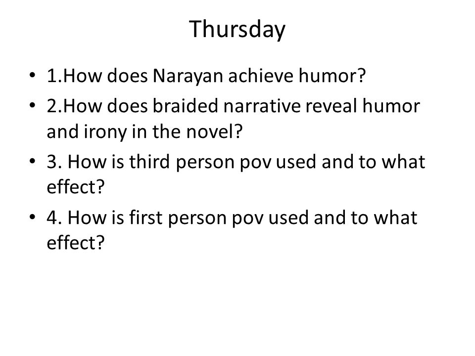 Thursday 1.How does Narayan achieve humor