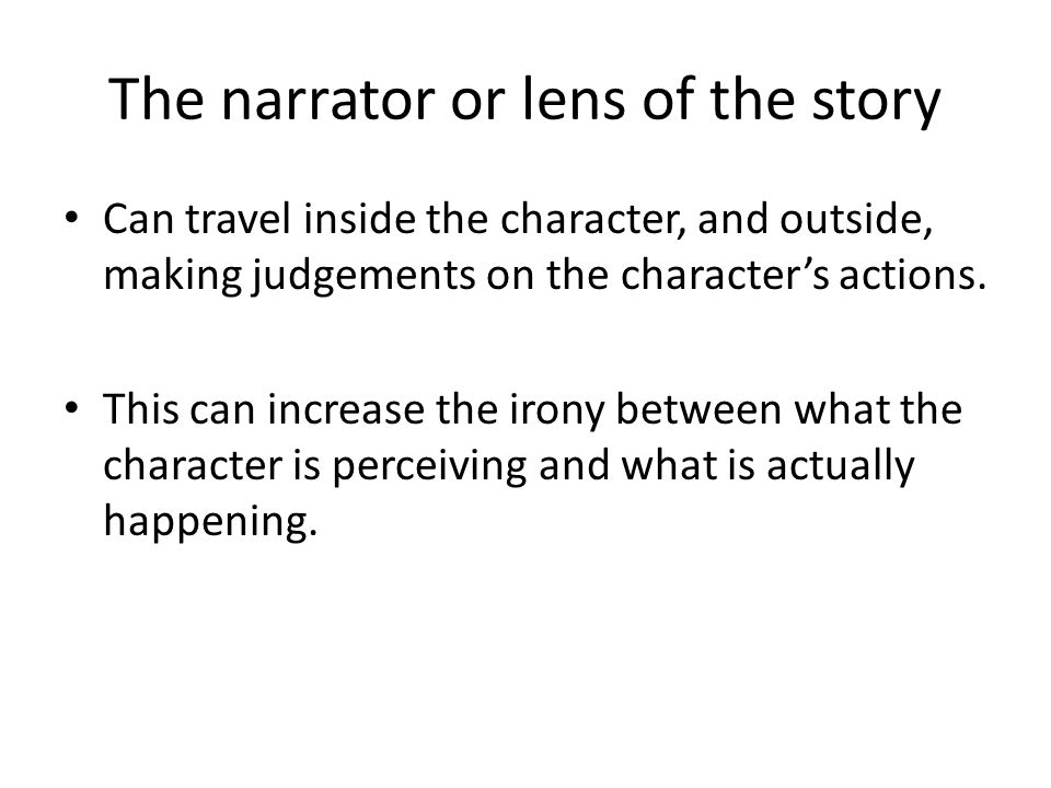 The narrator or lens of the story