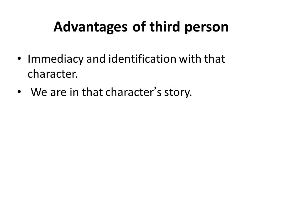 Advantages of third person