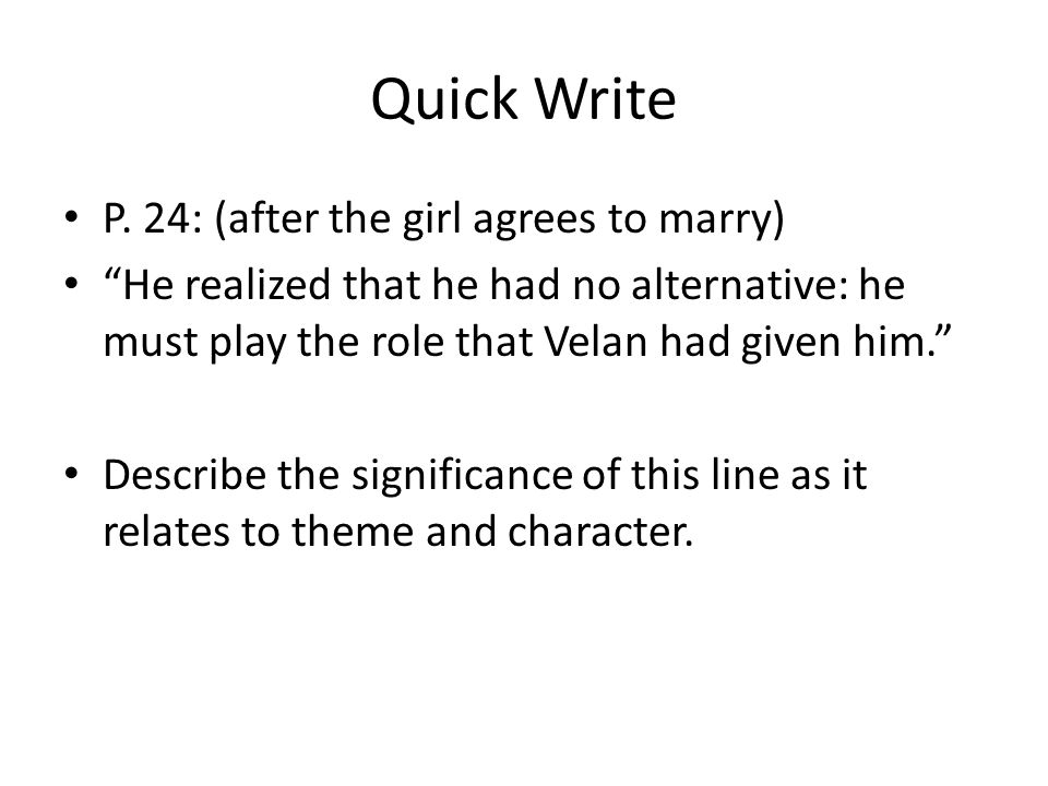 Quick Write P. 24: (after the girl agrees to marry)