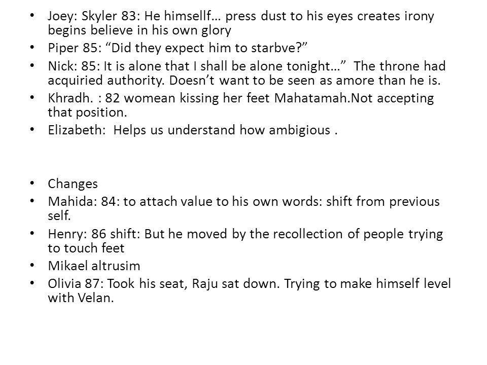 Joey: Skyler 83: He himsellf… press dust to his eyes creates irony begins believe in his own glory