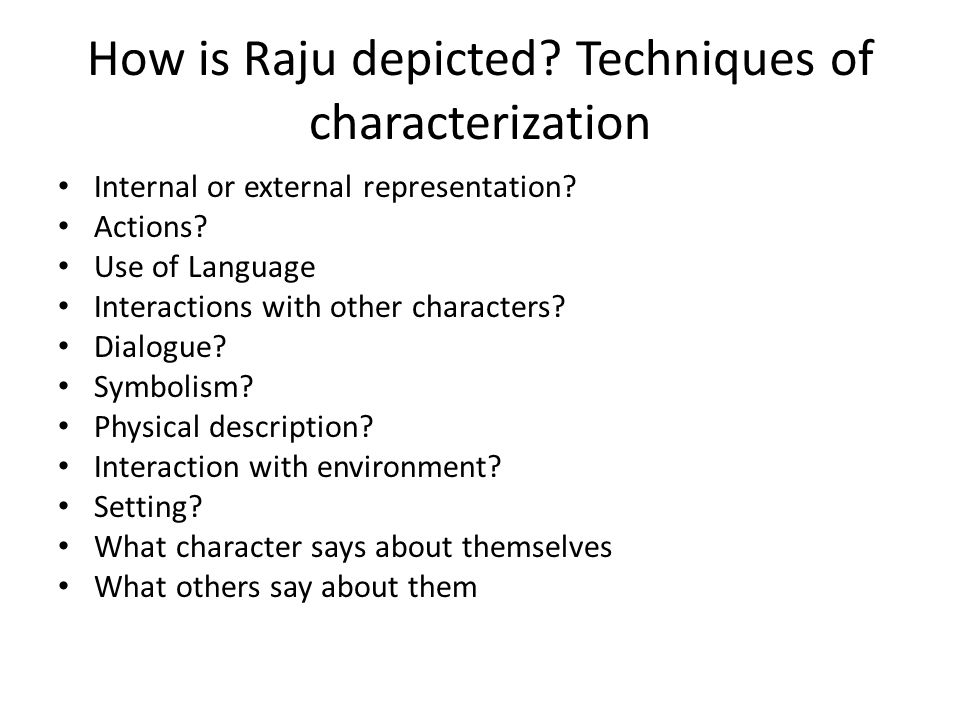 How is Raju depicted Techniques of characterization