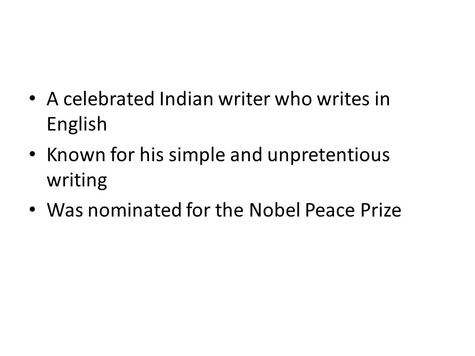 A celebrated Indian writer who writes in English