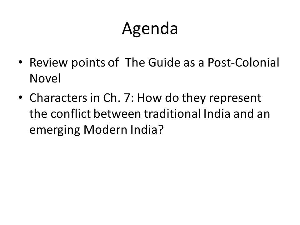 Agenda Review points of The Guide as a Post-Colonial Novel
