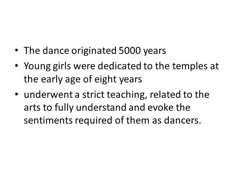 The dance originated 5000 years