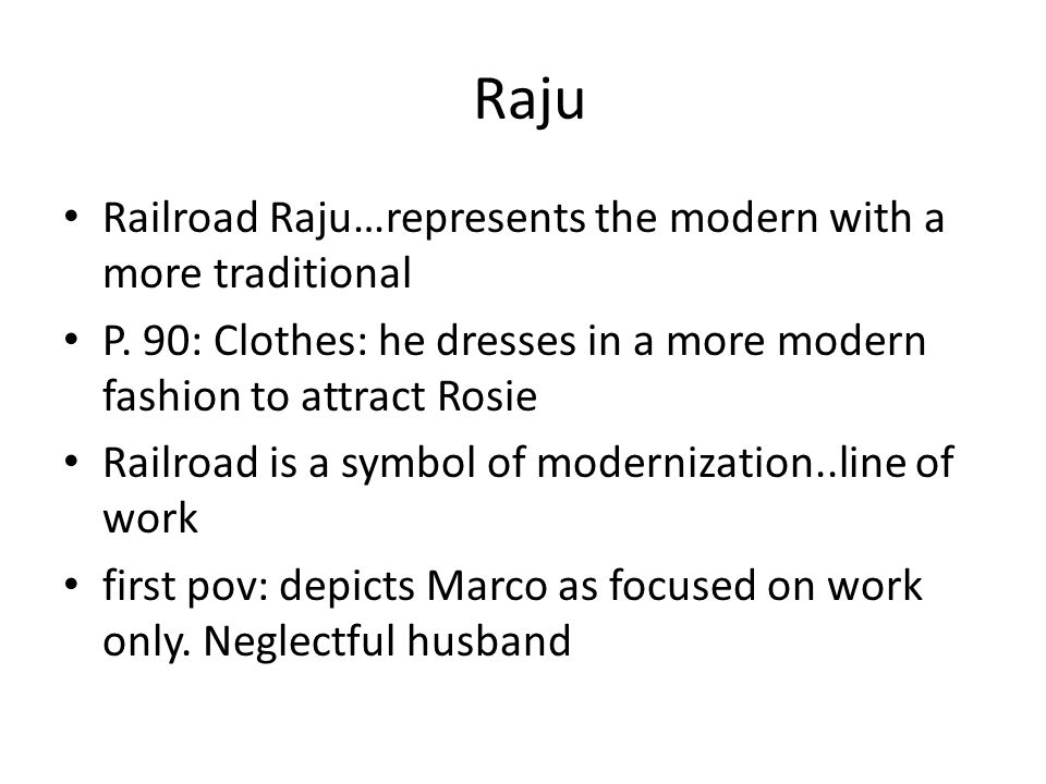 Raju Railroad Raju…represents the modern with a more traditional